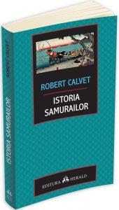 istoria-samurailor_robert_calvet